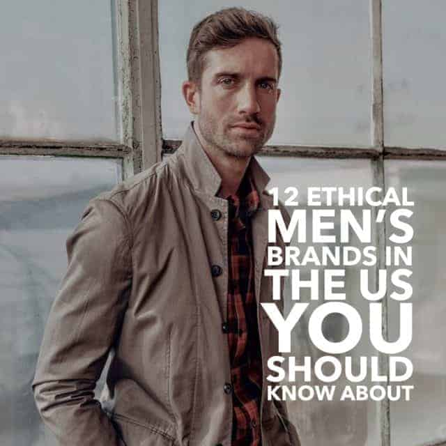 12 Ethical Men's Brands in the US You Should Know About