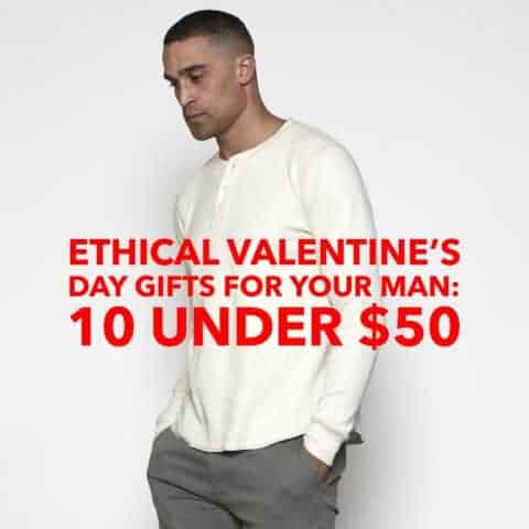 Ethical Valentine's Day Gifts for Your Man