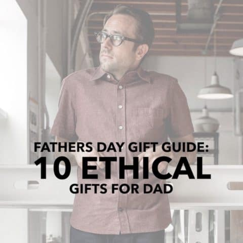 Father's Day Gift Guide-10 Ethical Gifts for Dad