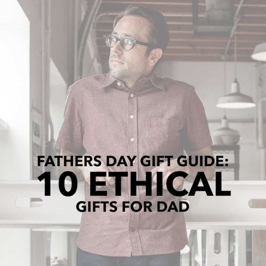 Father S Day Gift Guide Gadgets Books: Father's Day Gift Guide: 10 Ethical Gifts For Dad