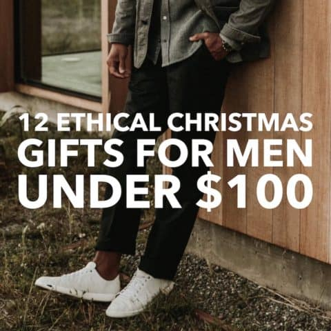 12 Ethical Christmas Gifts for Men Under $100
