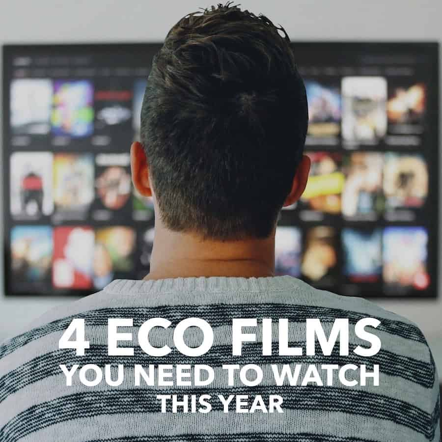 Four Eco Films You Need to Watch this Year