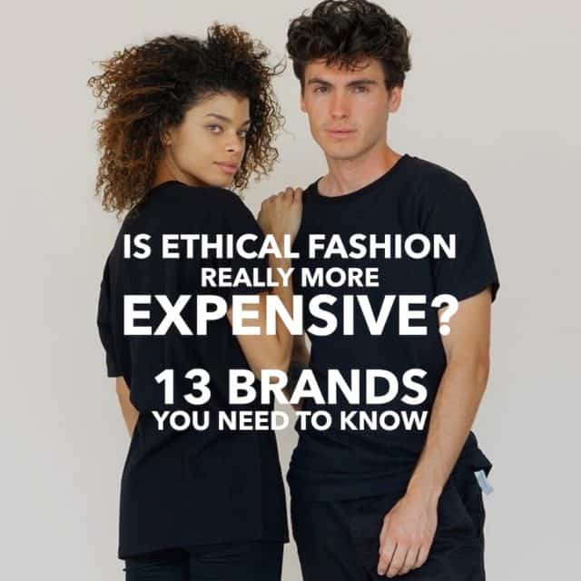 Is Ethical Fashion Really More Expensive? 13 Brands You Need to Know