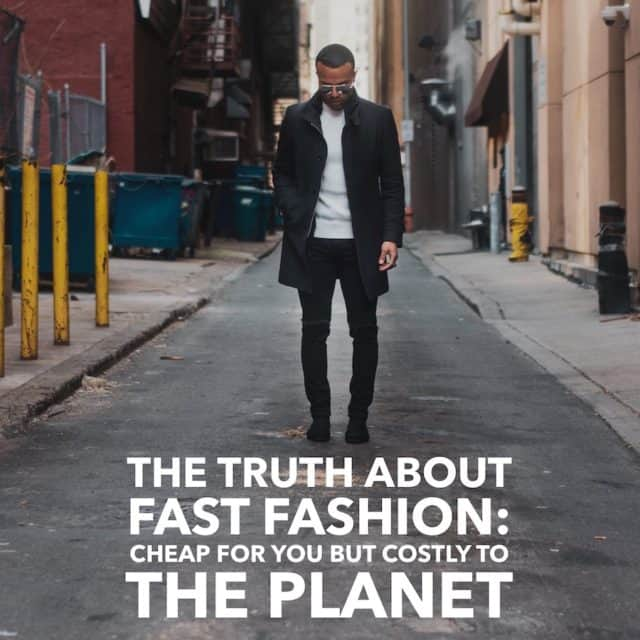 The Truth About Fast Fashion Cheap for You but Costly to the Planet