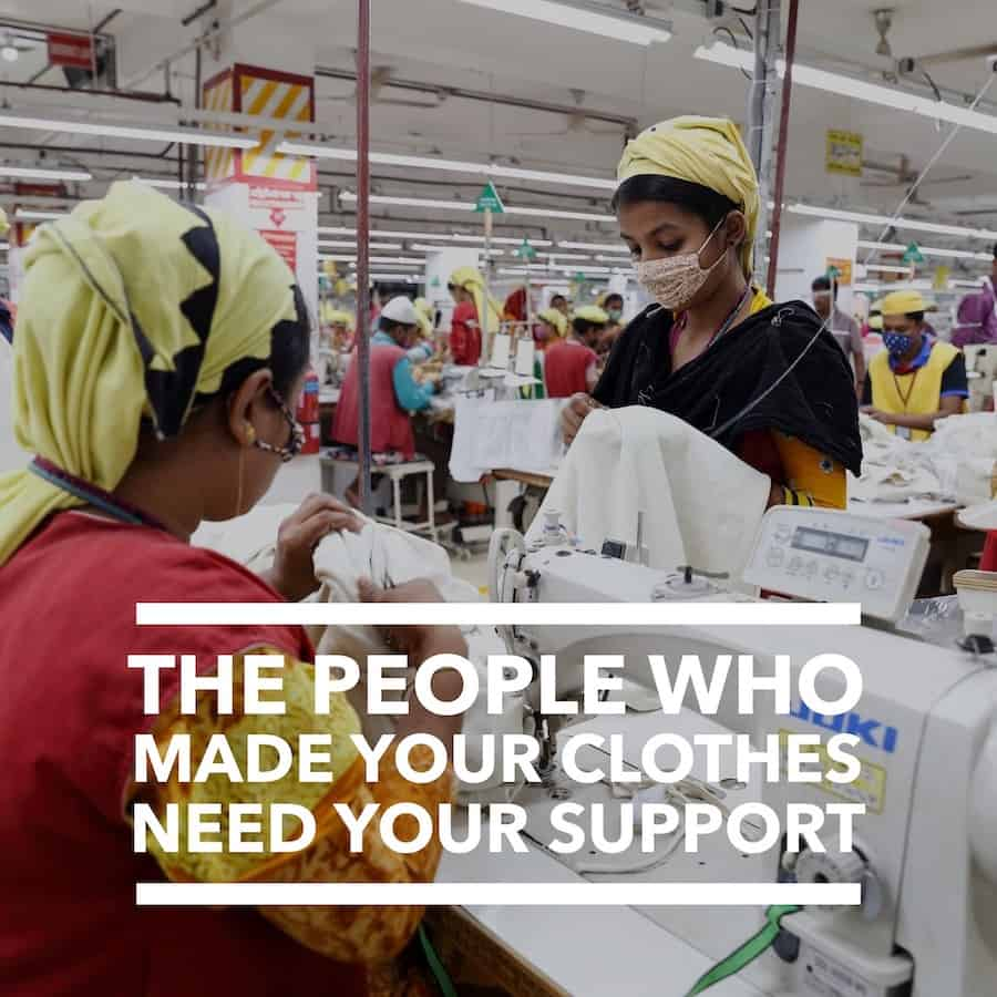 The People Who Made Your Clothes Need Your Support