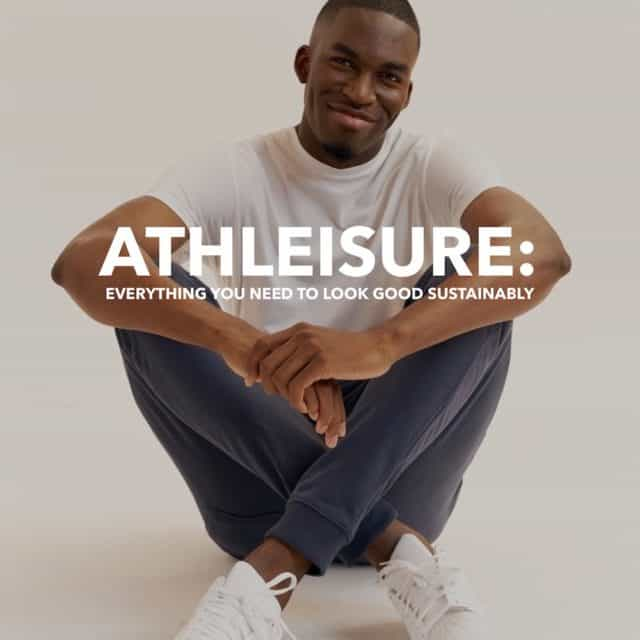 Athleisure: Everything You Need to Look Good Sustainably