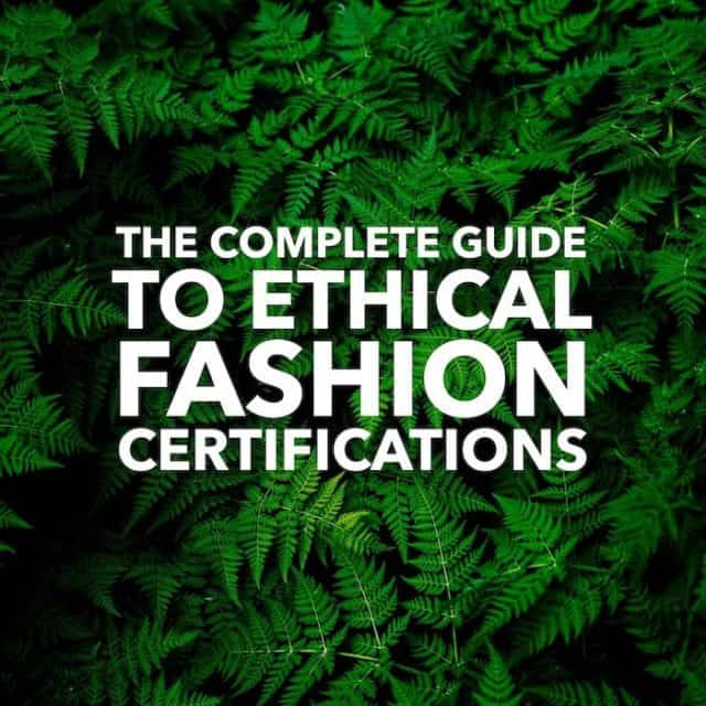 The Complete Guide to Sustainable Fashion Certifications