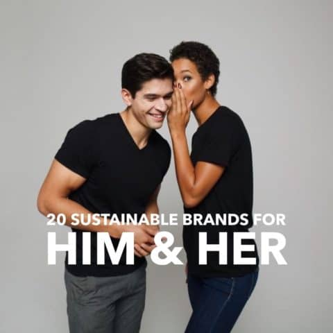 20 Sustainable Brands for Him and Her