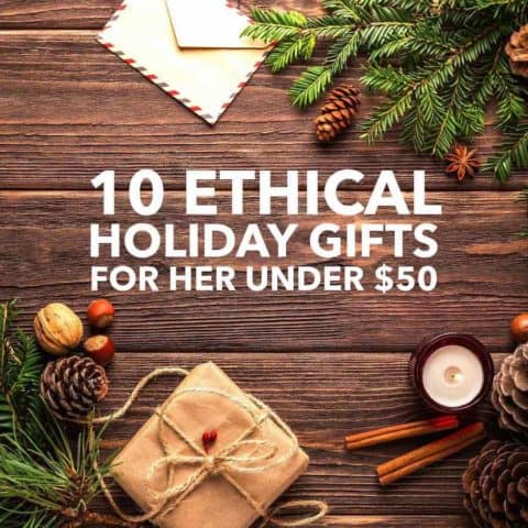 10 Ethical Affordable Holiday Gifts for Her