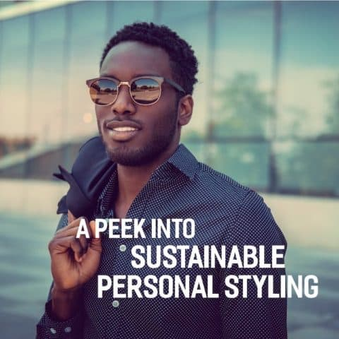 A Peek Into Sustainable Personal Styling