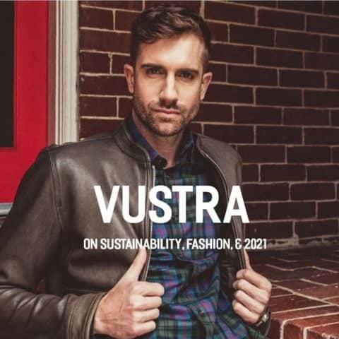 Vustra Talks Sustainability Fashion and 2021
