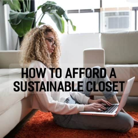 How to Afford a Sustainable Closet