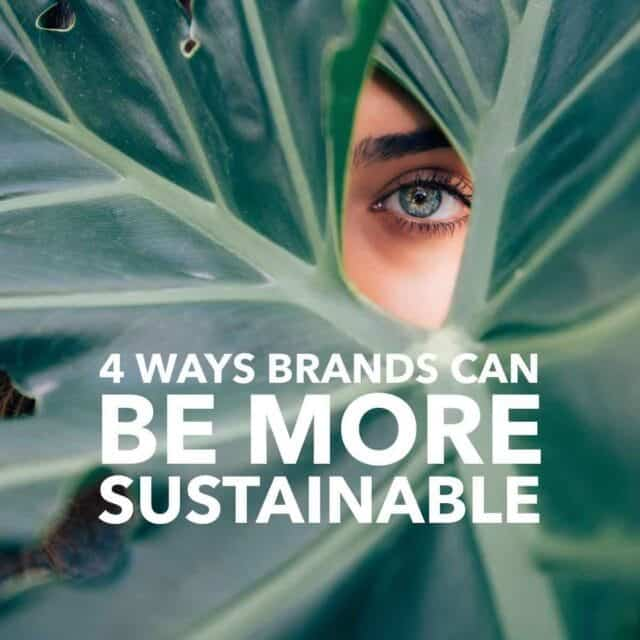 4 Ways Brands Can Be More Sustainable