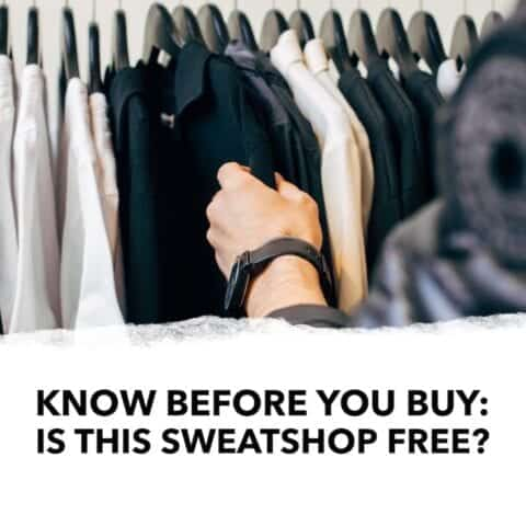 Know Before You Buy Is this sweatshop free