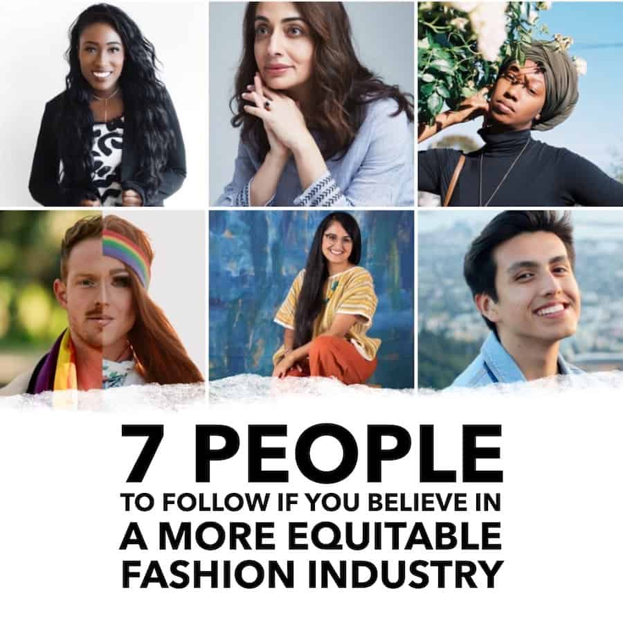 7 People to Follow if You Believe in a More Equitable Fashion Industry