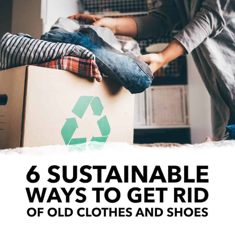 six sustainable ways to get rid of used clothes and shoes