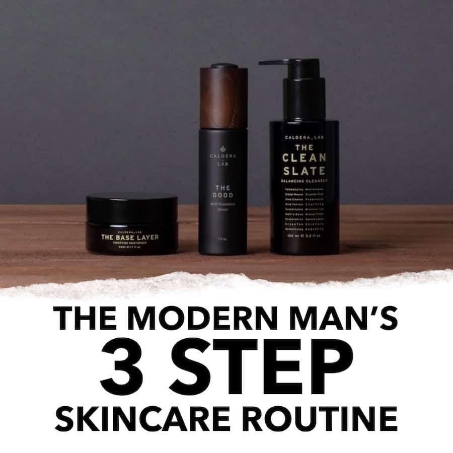 The Modern Man's 3 Step Skincare Routine